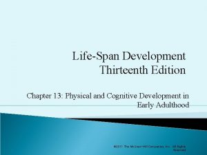 LifeSpan Development Thirteenth Edition Chapter 13 Physical and