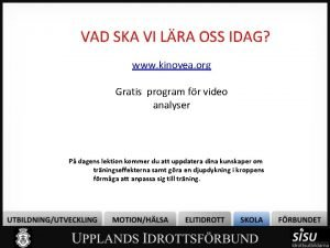 VAD SKA VI LRA OSS IDAG www kinovea