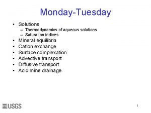 MondayTuesday Solutions Thermodynamics of aqueous solutions Saturation indices