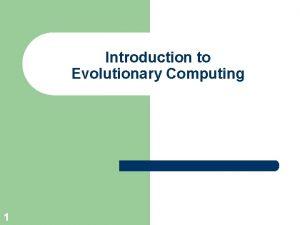 Introduction to Evolutionary Computing 1 A E Eiben