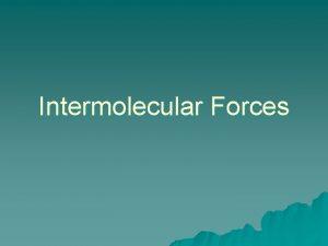 Intermolecular Forces Intra vs Interu Intra inward u