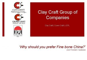 Clay Craft Group of Companies Clay Craft Crown