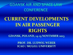 CURRENT DEVELOPMENTS IN AIR PASSENGER RIGHTS GDANSK POLAND