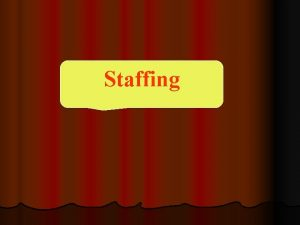 Staffing Definition of staffing Staffing refers to the