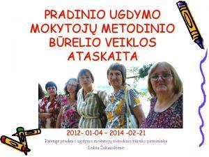 PRADINIO UGDYMO MOKYTOJ METODINIO BRELIO VEIKLOS ATASKAITA 2012