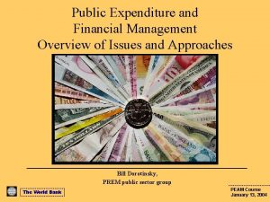 Public Expenditure and Financial Management Overview of Issues