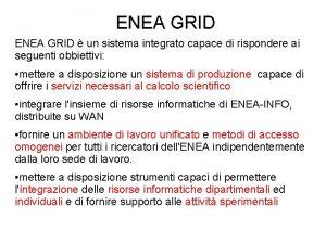 ENEA GRID un sistema integrato capace di rispondere