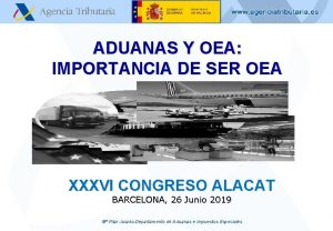 ADUANAS Y OEA IMPORTANCIA DE SER OEA XXXVI