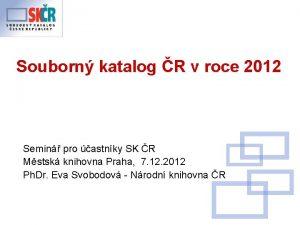 Souborn katalog R v roce 2012 Semin pro