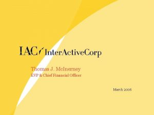 Thomas J Mc Inerney EVP Chief Financial Officer