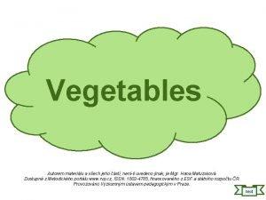 Vegetables Autorem materilu a vech jeho st nenli