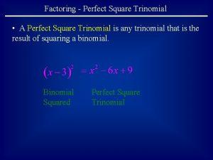 Factoring Perfect Square Trinomial A Perfect Square Trinomial