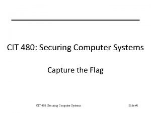 CIT 480 Securing Computer Systems Capture the Flag