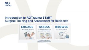 Introduction to AOTrauma STa RT Surgical Training and