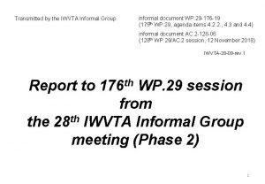 Transmitted by the IWVTA Informal Group informal document