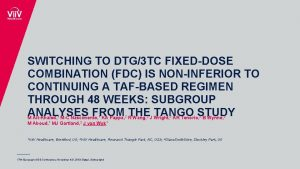 SWITCHING TO DTG3 TC FIXEDDOSE COMBINATION FDC IS