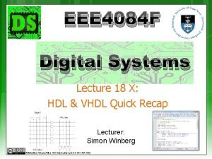 EEE 4084 F Digital Systems Lecture 18 X