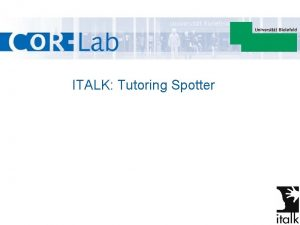 ITALK Tutoring Spotter ITALK Tutoring Spotter Challenges This