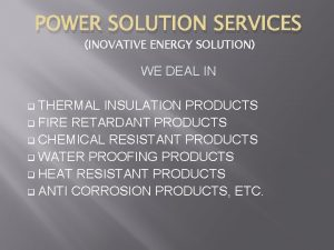 POWER SOLUTION SERVICES INOVATIVE ENERGY SOLUTION WE DEAL