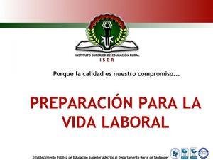 PREPARACIN PARA LA VIDA LABORAL ENTREVISTA LABORAL Es