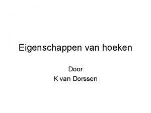 Eigenschappen van hoeken Door K van Dorssen Overstaande