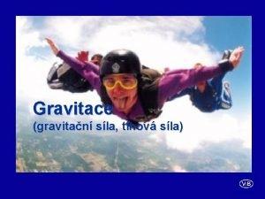 Gravitace gravitan sla thov sla Gravitace V vodu