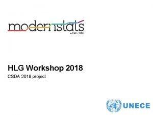 HLG Workshop 2018 CSDA 2018 project The 2018