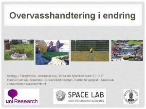 Overvasshandtering i endring Innlegg Plannettverk klimatilpassing Hordaland fylkeskommune