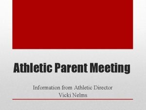 Athletic Parent Meeting Information from Athletic Director Vicki