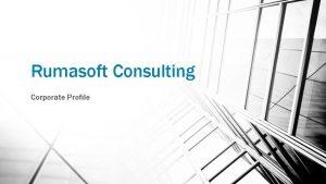 Rumasoft Consulting Corporate Profile Brief Rumasoft Consulting Pvt