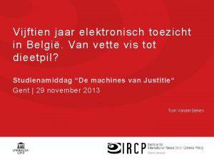 Vijftien jaar elektronisch toezicht in Belgi Van vette