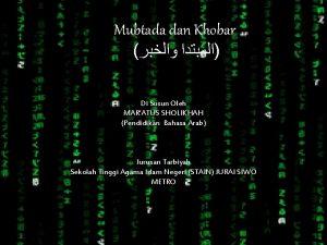 Mubtada dan Khobar Di Susun Oleh MARATUS SHOLIKHAH