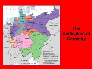 The Unification of Germany Development of Nationalism in