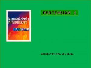 PERTEMUAN 1 WISMANTO SPd SFt M Fis SISTEM
