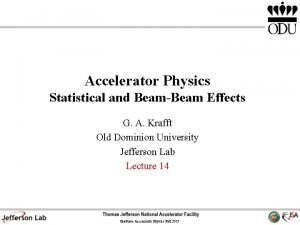Accelerator Physics Statistical and BeamBeam Effects G A