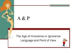 AP The Age of Innocence or Ignorance Language