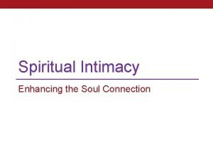 Spiritual Intimacy Enhancing the Soul Connection Spirituality Is