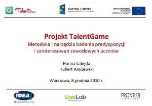 Projekt Talent Game Metodyka i narzdzia badania predyspozycji