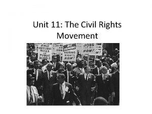 Unit 11 The Civil Rights Movement Civil Rights