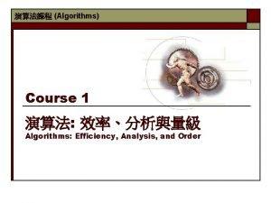 Algorithms Course 1 Algorithms Efficiency Analysis and Order