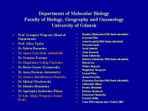 Department of Molecular Biology Faculty of Biology Geography