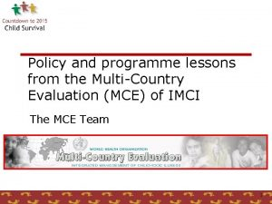 Policy and programme lessons from the MultiCountry Evaluation