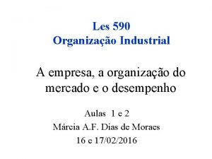 Les 590 Organizao Industrial A empresa a organizao