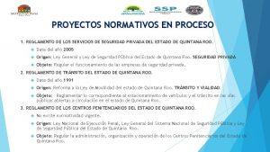 PROYECTOS NORMATIVOS EN PROCESO 1 REGLAMENTO DE LOS