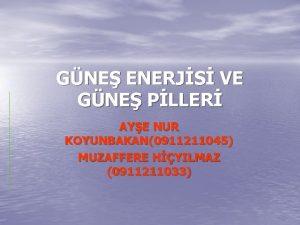 GNE ENERJS VE GNE PLLER AYE NUR KOYUNBAKAN0911211045