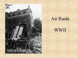 Air Raids WWII The Beginning Hitler believed that