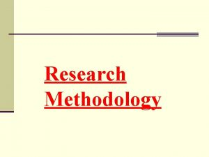 Research Methodology I keep six honest serving men