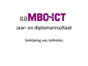 Jaar en diplomaresultaat Verklaring van definities Jaar en