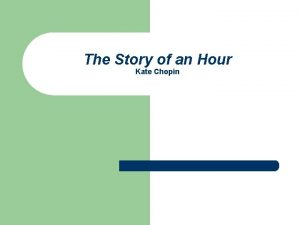 The Story of an Hour Kate Chopin Main