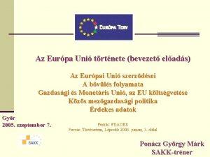 Az Eurpa Uni trtnete bevezet elads Az Eurpai